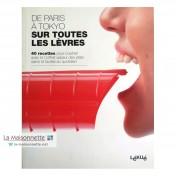 Livre de 40 Recettes : De Paris à Tokyo sur toutes les lèvres
